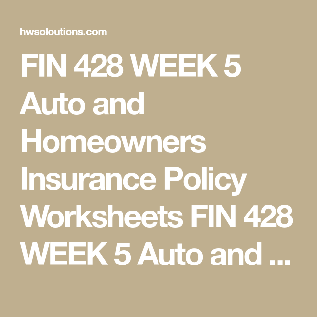 Fin 428 week 5 auto and homeowners insurance policy worksheets fin fin 428 week 5 auto and homeowners insurance policy worksheets fin 428 week 5 auto and thecheapjerseys Image collections
