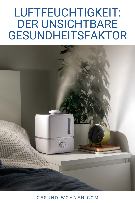 Luftfeuchtigkeit Der Unsichtbare Gesundheitsfaktor Der Gesundheitsfaktor Luftfeuchtigkeit Schlafzimmerluft Unsichtbare In 2020 Luftfeuchtigkeit Luft Raumklima