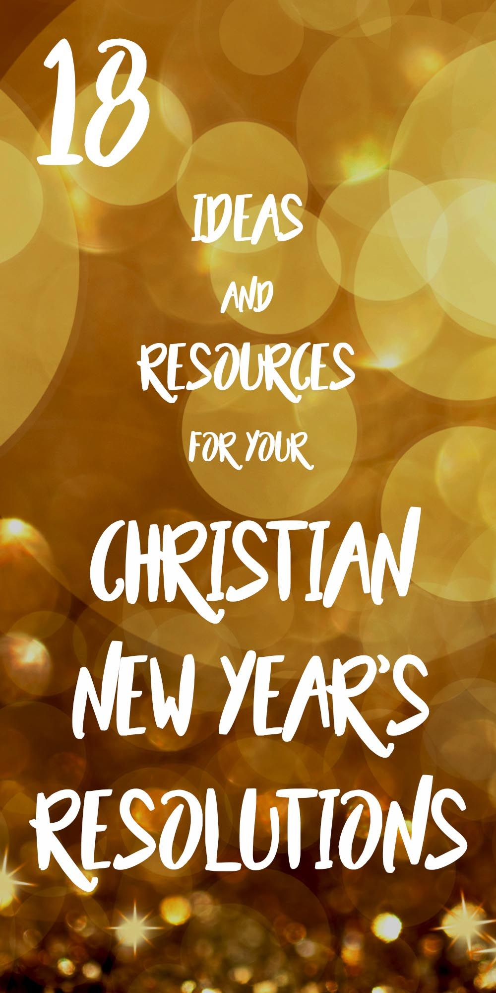 18 Ideas And Resources For Your Christian New Year S Resolutions 2017 Christian Wishlist New Years Resolution How To Stay Healthy Youth Bible Study