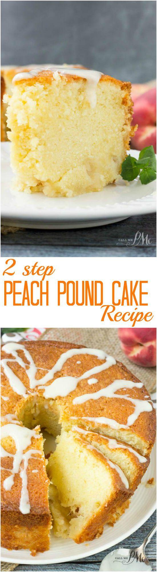 Two Step Fresh Peach Pound Cake Recipe Call Me Pmc Peach Pound Cakes Desserts Pound Cake Recipes