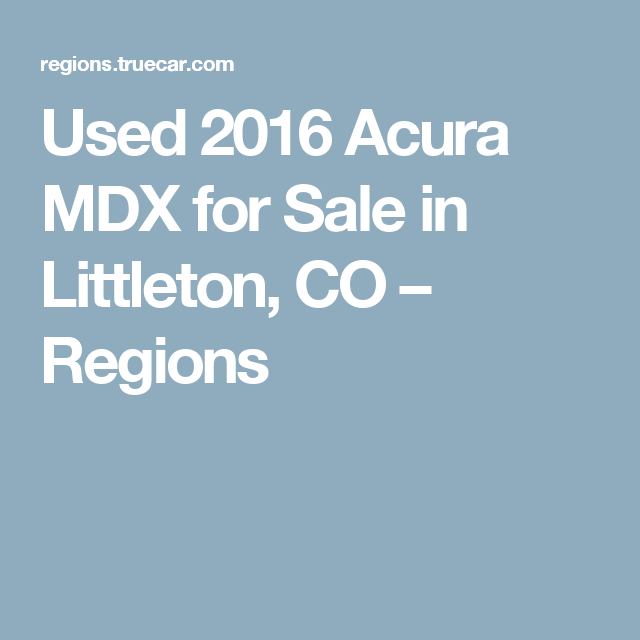 Used 2016 Acura MDX For Sale In Littleton, CO