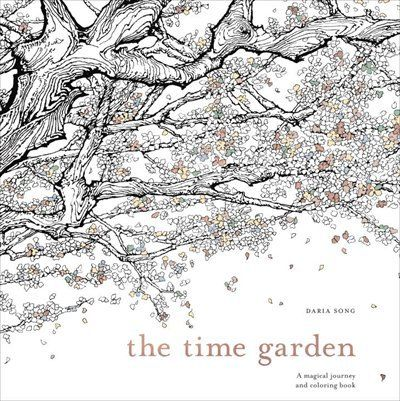 The Time Garden: A Magical Journey And Coloring Book | Coloring ...