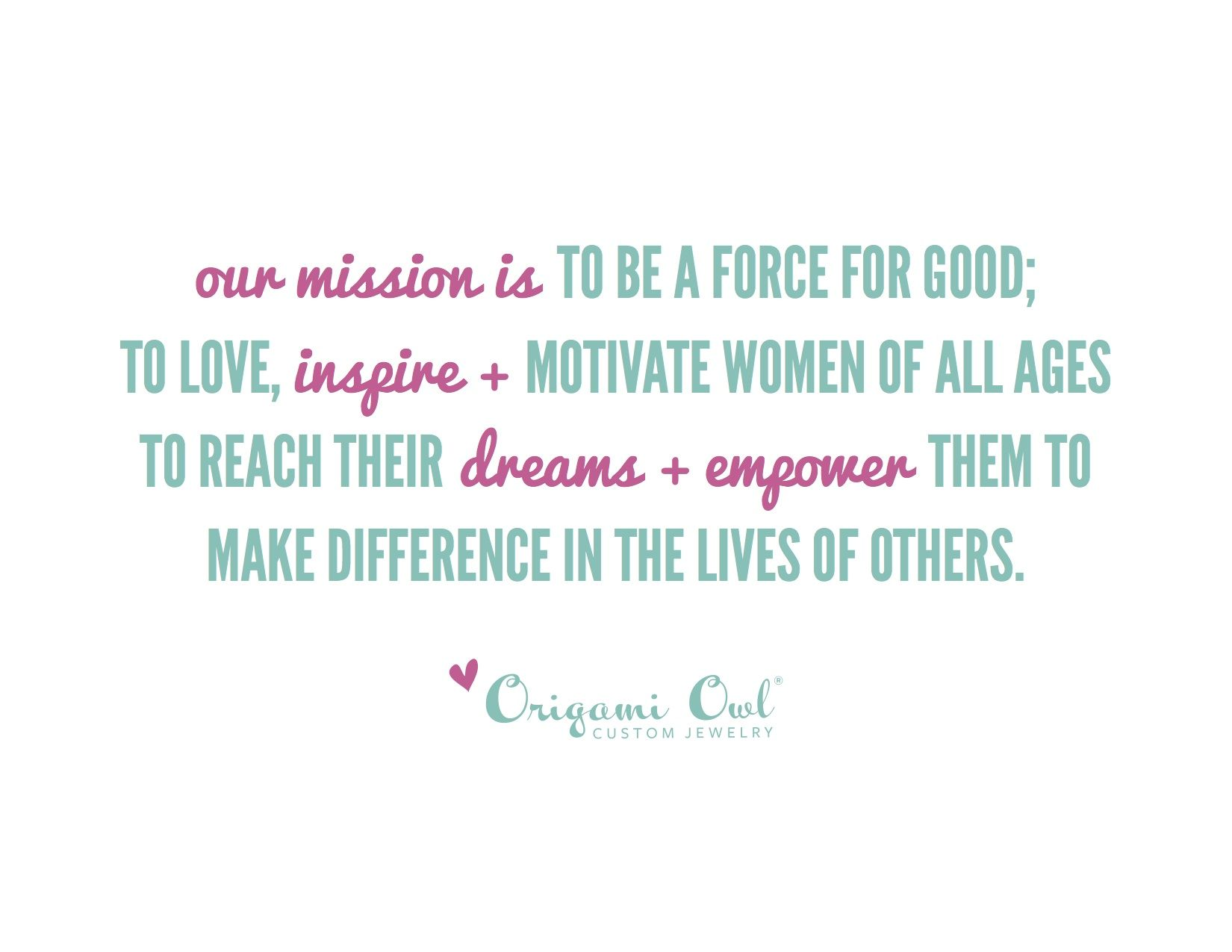 Our Mission at Origami Owl <3 Www.charmsbychelsea.origamiowl.com designer #41974