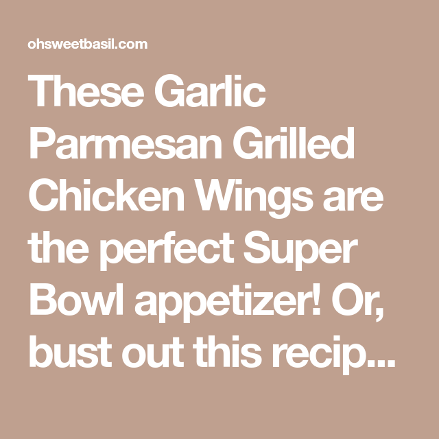 Grilled Chicken Wings Garlic Parmesan Chicken Wings Oh Sweet Basil Recipe In 2020
