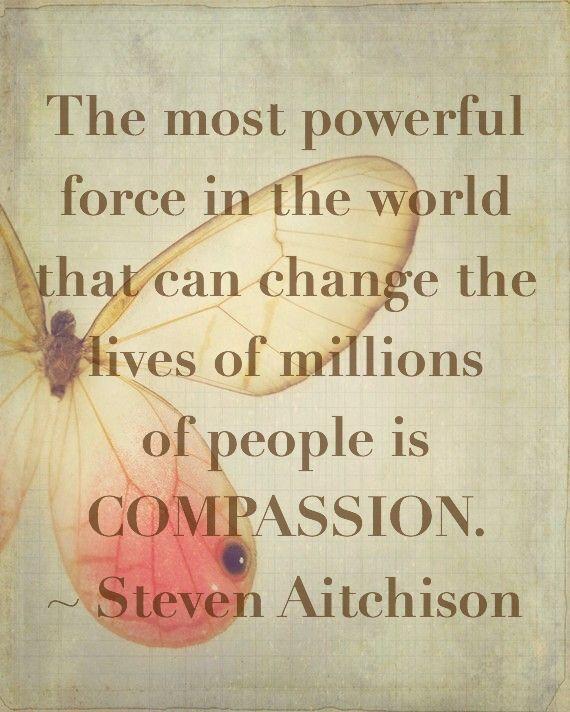 Compassion … Compassion quotes, Positive quotes