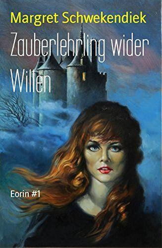Zauberlehrling wider Willen: Eorin #1