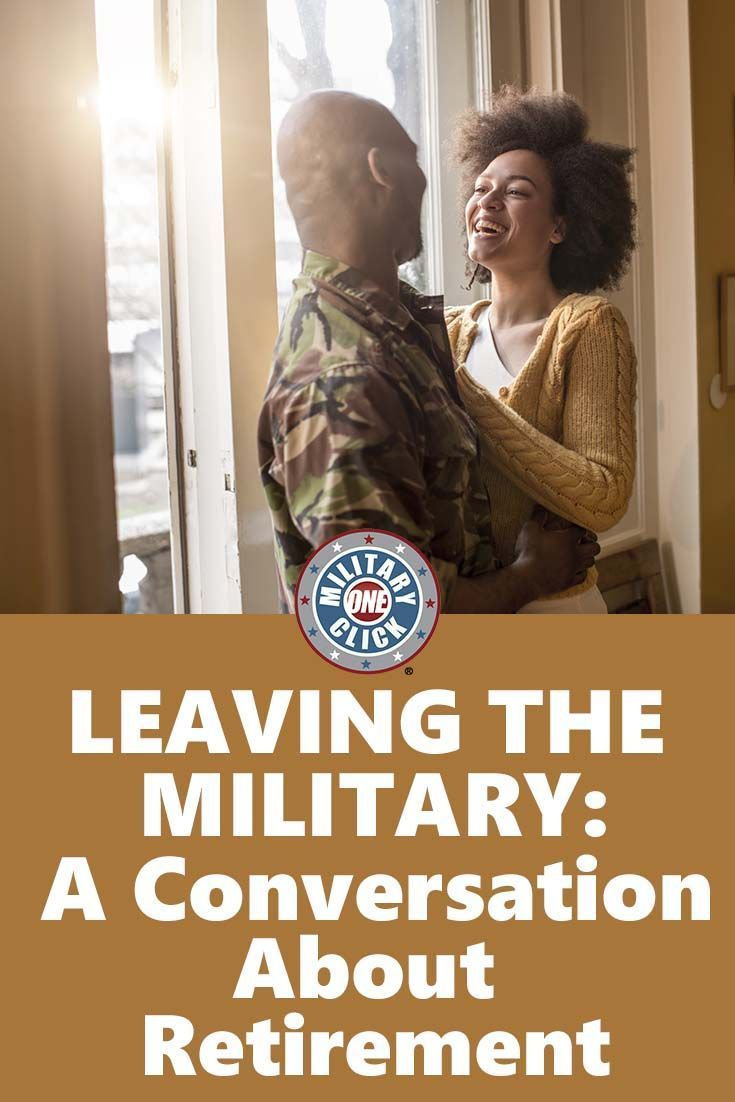 Leaving The Military A Conversation About Retirement Military