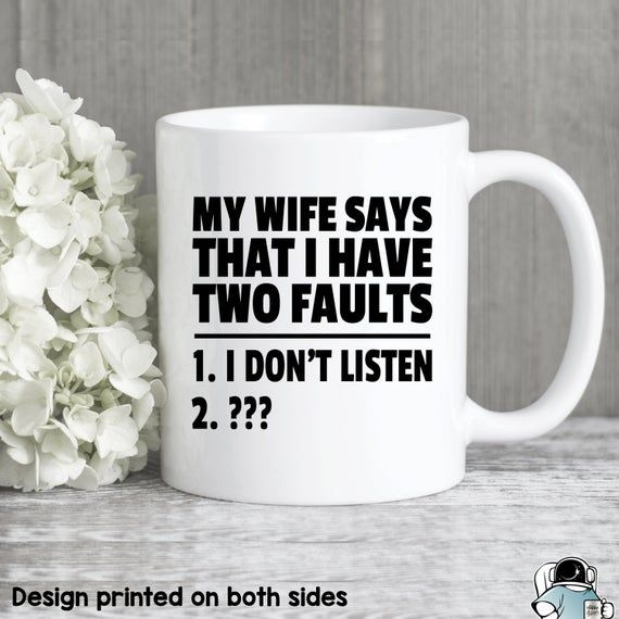 Funny Husband Mug, Dad Mug, Wife Says I Have Two Faults, Gifts For Husband, Anniversary Gift, Gifts