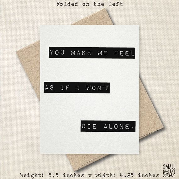 Maybe I Won't Die Alone - Realistic Love Card - Sweet Card - Sad Card - Romantic Greeting Card - Anniversary Card - A2 Custom Card