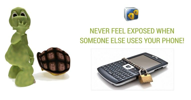 Never feel exposed when you give your phone to someone