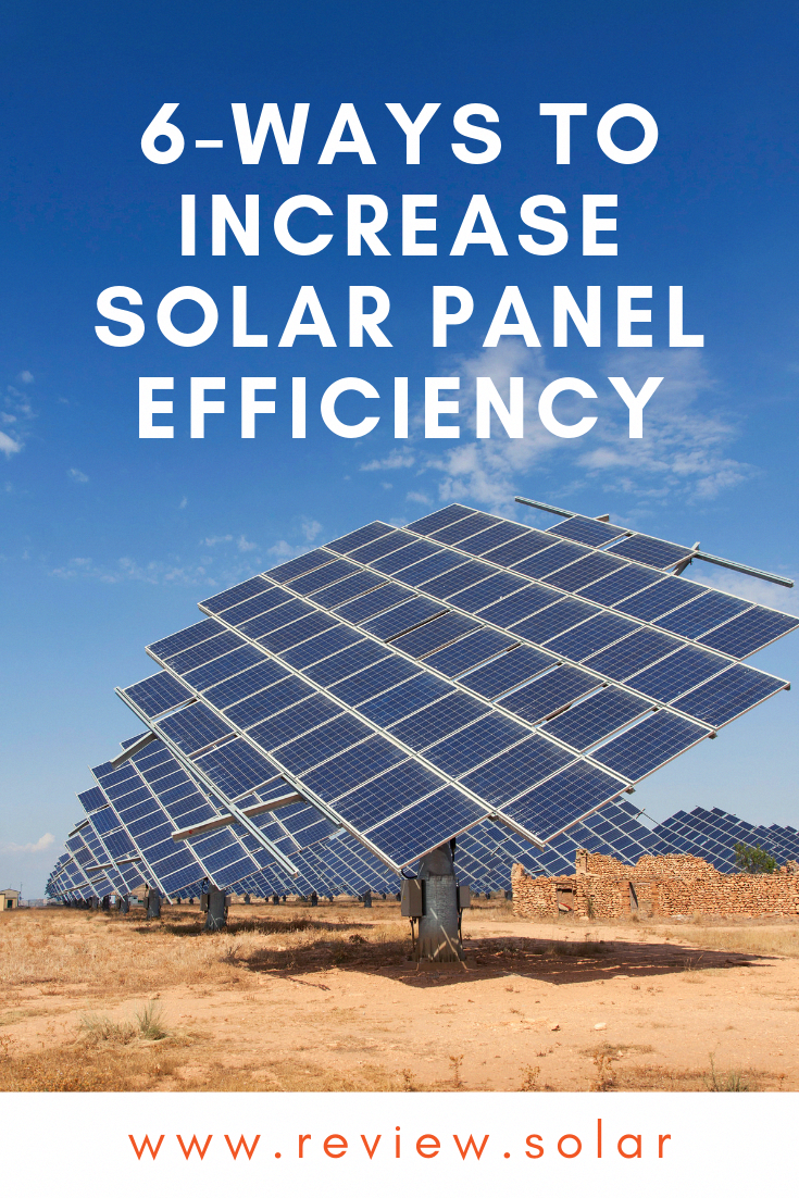 Solar Panel Efficiency Will Increase The Return On Your Investment But How To Increase The Efficiency Of Your System In 2020 Solar Panel Efficiency Solar Panels Solar