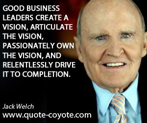 Jack Welch Quotes Extraordinary Business Leaders Quotes Image Quotes At Hippoquotes  Words To