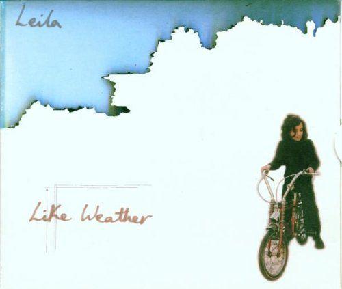 'Like Weather' Leila