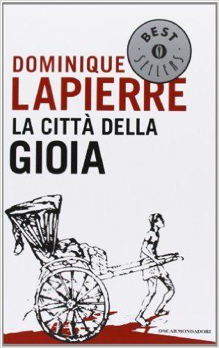 Amazon.it: La città della gioia - Dominique Lapierre - Libri EURO 9,78
