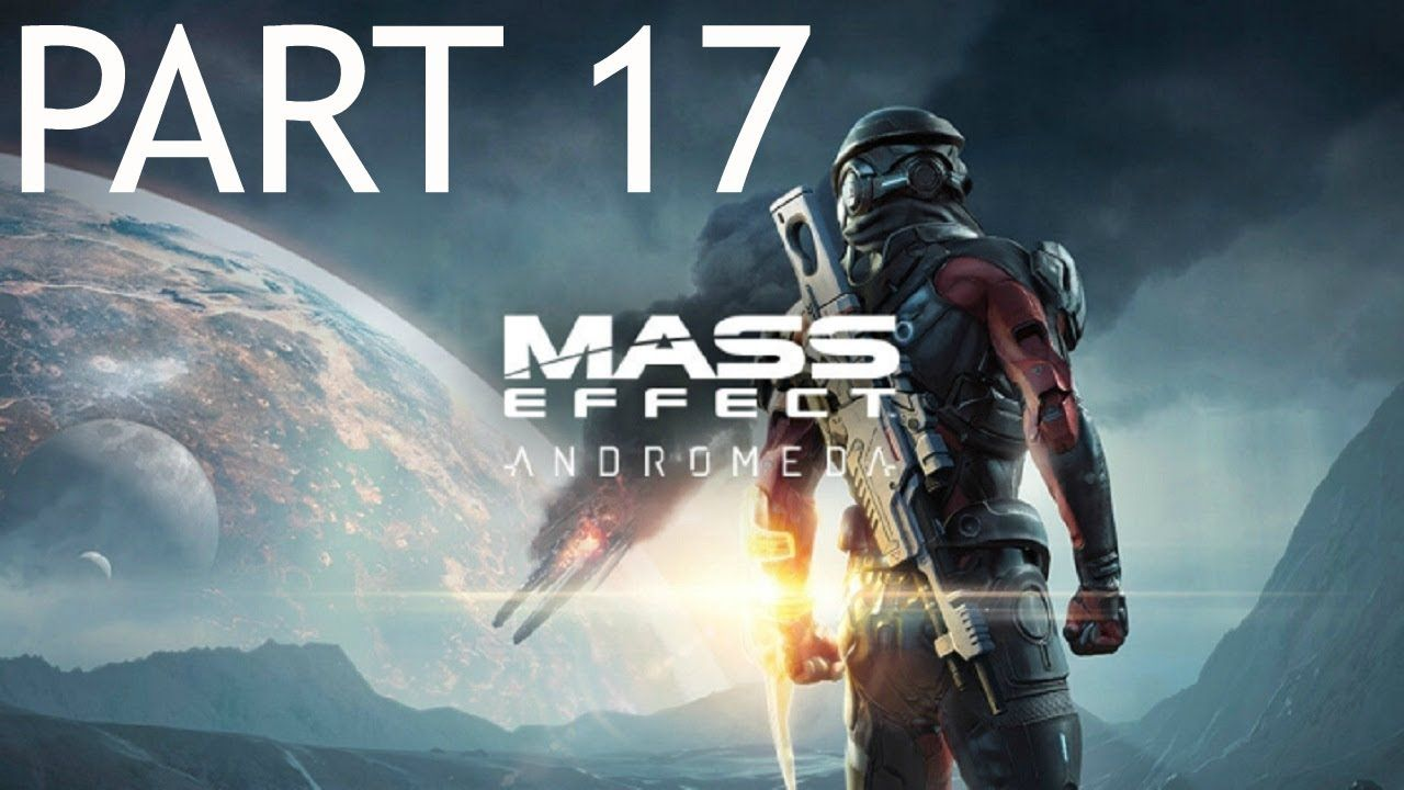 Mass Effect Andromeda Gameplay Walkthrough Part 17 Behind Enemy Game Ps4 Release Date Finally Announced The Fourth In Series Of Beloved Sf Video Games Will Reach Our Galaxy March Read