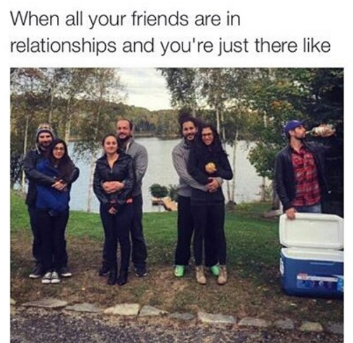 But It S Hard When All Your Mates Have Partners Single Jokes Single Humor Funny Pictures