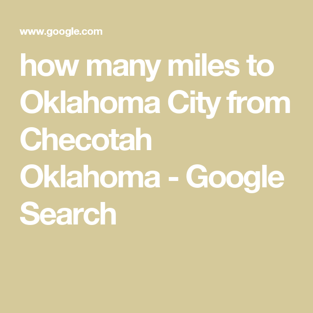 How many miles to oklahoma city from checotah oklahoma google how many miles to oklahoma city from checotah oklahoma google search publicscrutiny Image collections