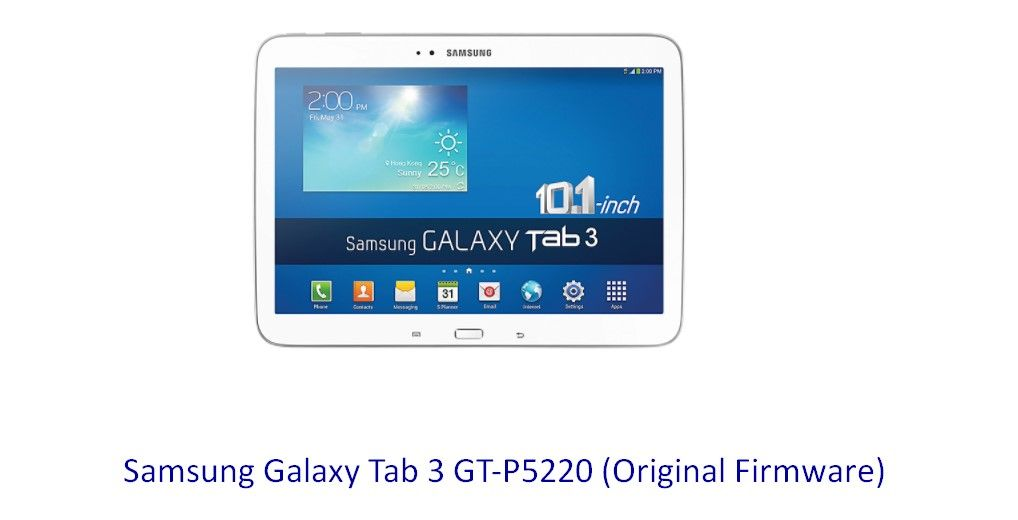 Samsung Galaxy Tab 3 GT P5220 (Original Firmware) - Stock