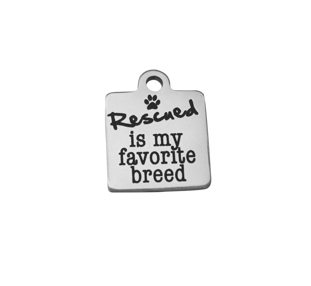 'Rescued Is My Favorite Breed' Charm