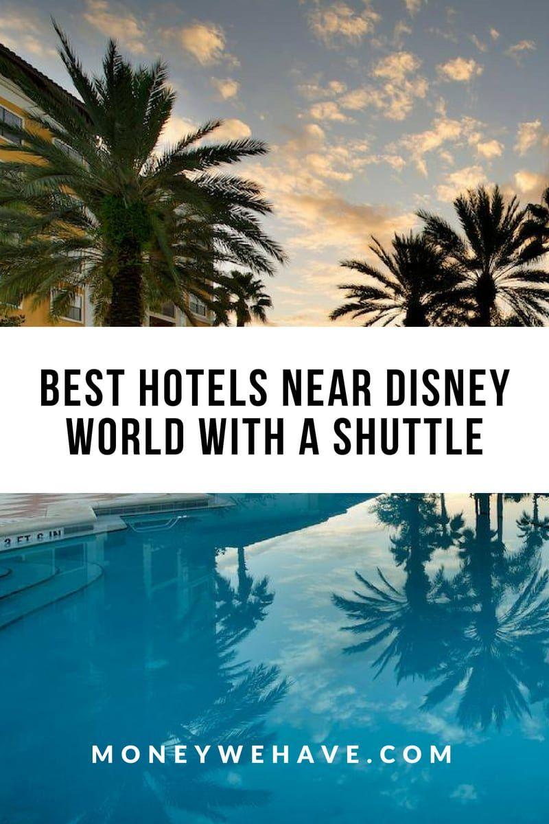 Best Hotels Near Disney World With A Shuttle Disney Related