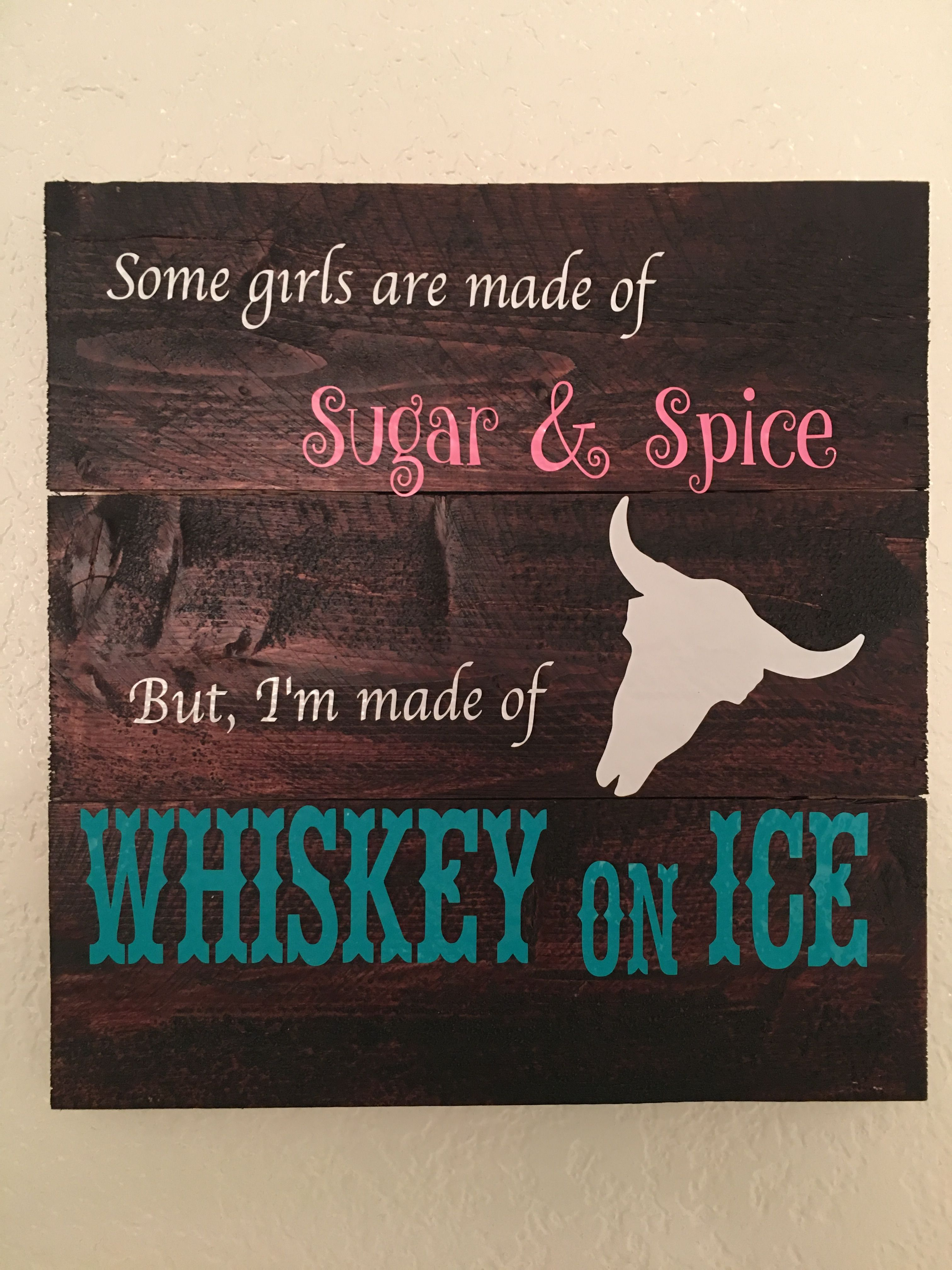Country Girl wall art! Sugar & Spice and Whiskey on Ice