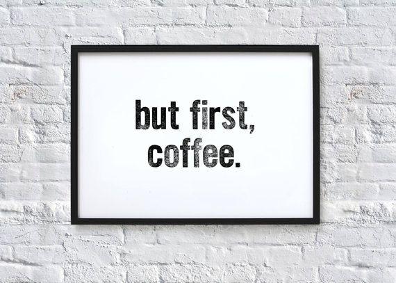 ma prima caffè. Tipografia citazione Art Print di chloevaux