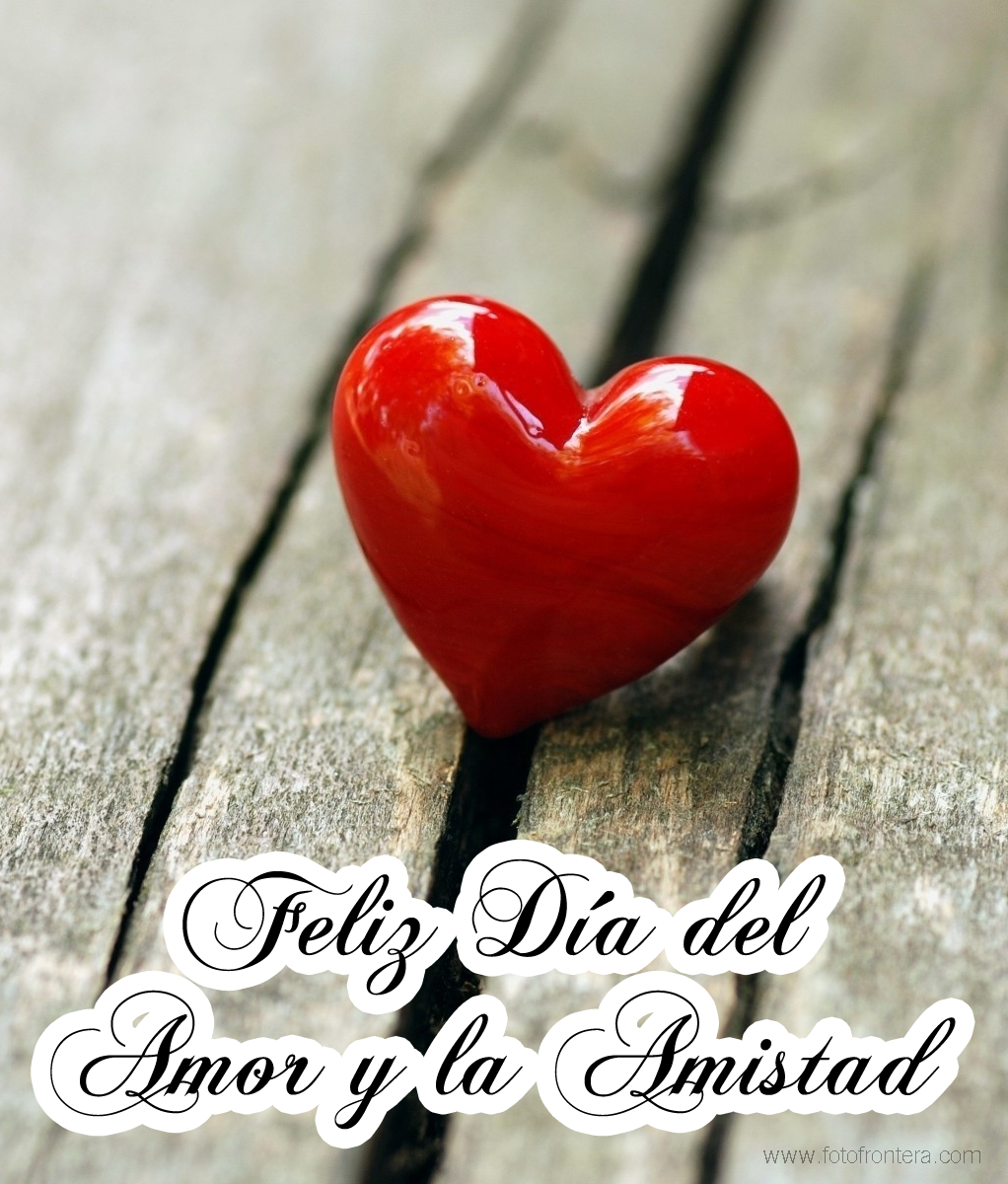 Feliz Dia Del Amor Y La Amistad Valentiness Day