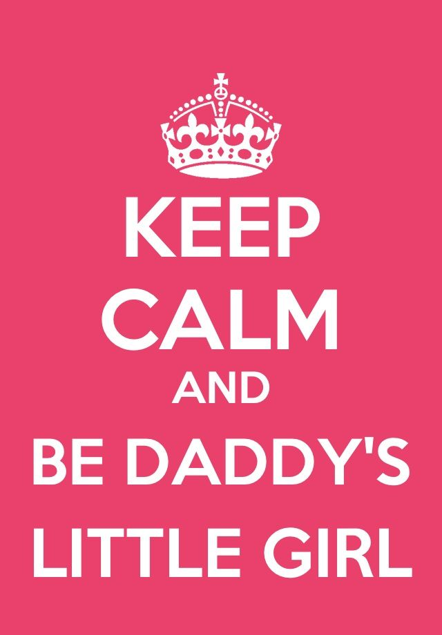 Be Daddy's Little Girl