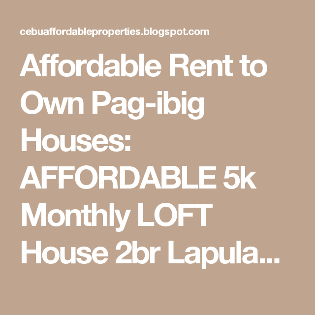 Affordable Rent to Own Pag-ibig Houses: AFFORDABLE 5k Monthly LOFT