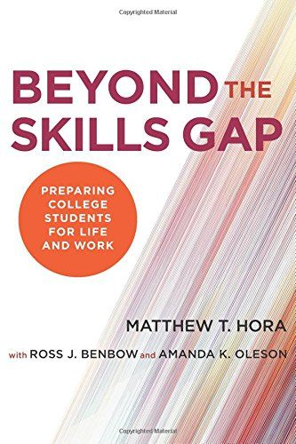 Beyond the Skills Gap Preparing College Students for Lif - gap in employment