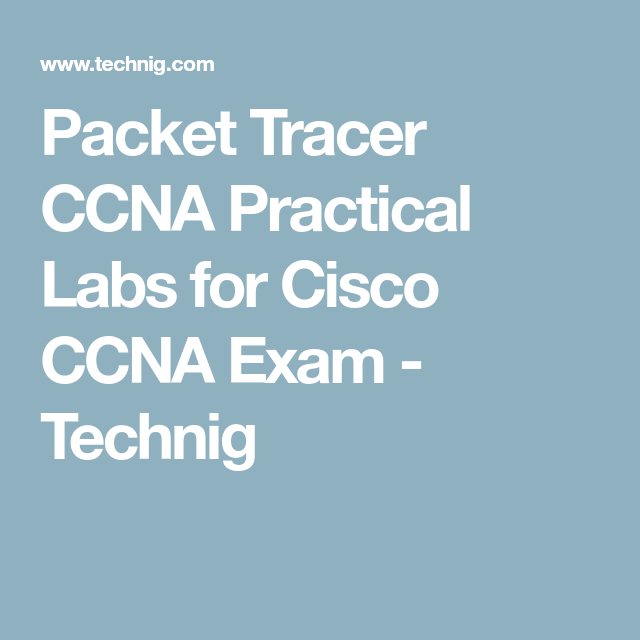 Packet Tracer CCNA Practical Labs for Cisco CCNA Exam