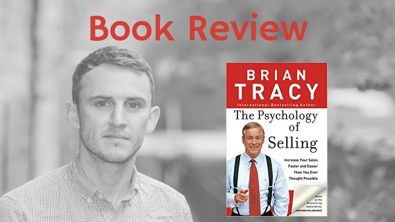 The Psychology Of Selling Brian Tracy Book Review Why We Buy Ben S Brian Tracy Books Business Podcasts Books