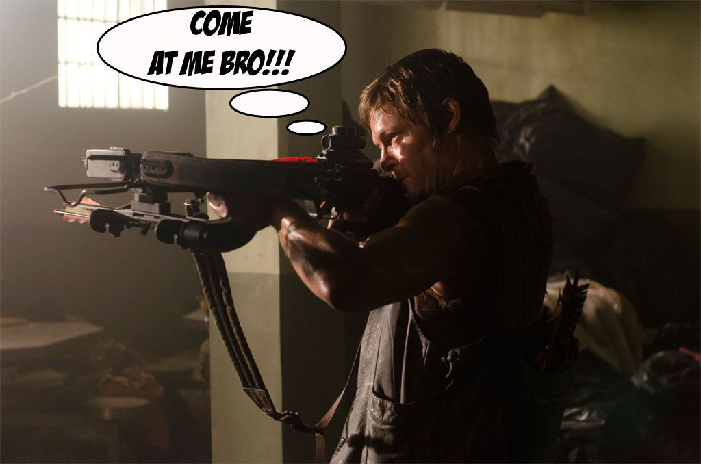 Daryl - Come at me bro!! What a badass!    Check us out on facebook @TalkingZombies