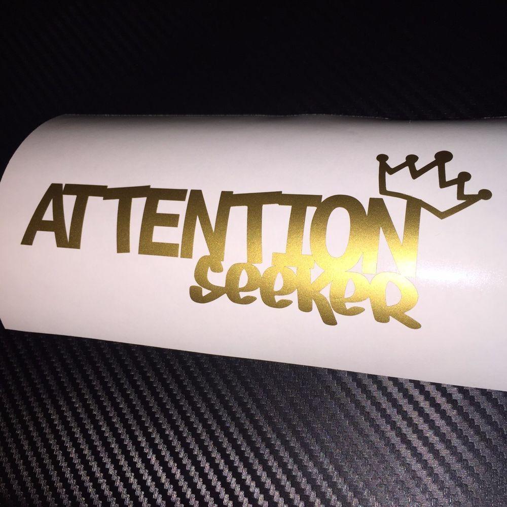 Matt Gold Attention Seeker Sticker Decal Jdm Kdm Vdub Vag Edm Drift Show Stance Ritrama Attention Seekers Car Stickers Honda Civic Si [ 1000 x 1000 Pixel ]