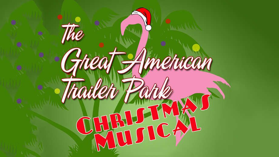 the great american trailer park christmas musical directed by kelliey chavez music and - 12 Dates Of Christmas Trailer