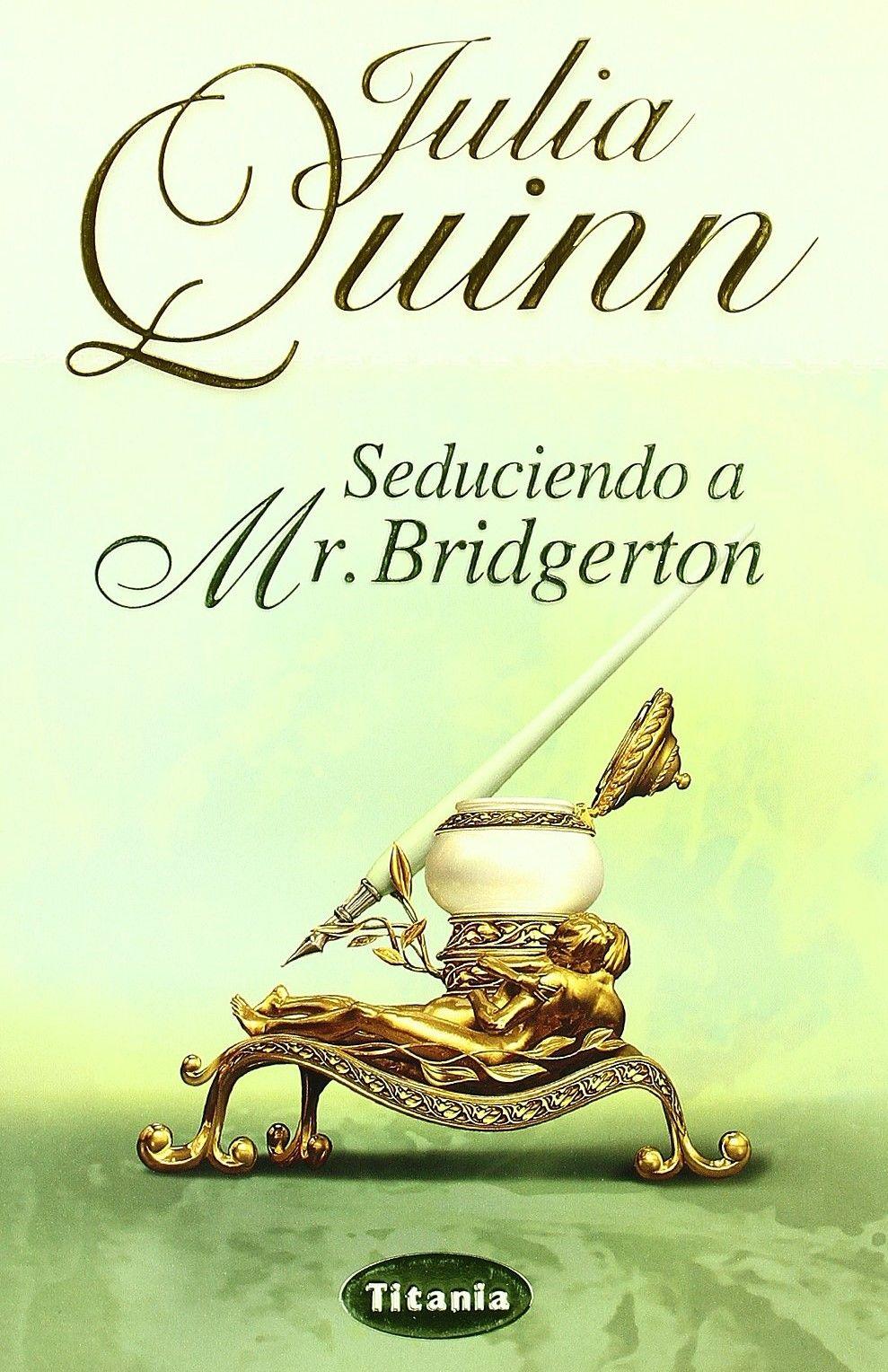 Seduciendo A Mr Bridgerton Bridgerton 4 Julia Quinn Libros Lectura Fondos De Photoshop