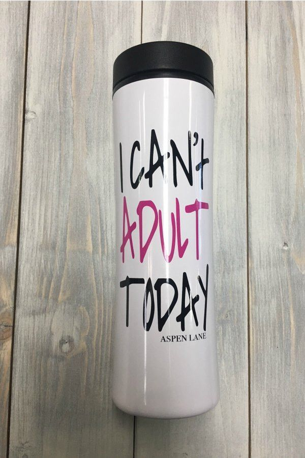 Coffee Tumbler - I Can't Adult Today