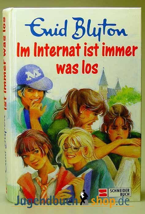 """Enid Blyton - """"Im Internat ist immer was los"""" - Schneider"""