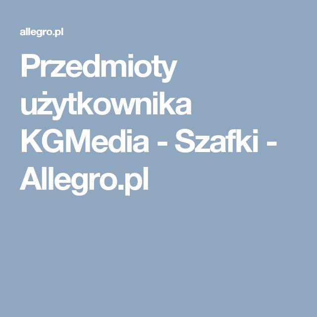 Przedmioty Uzytkownika Kgmedia Szafki Allegro Pl Krakow Lombard