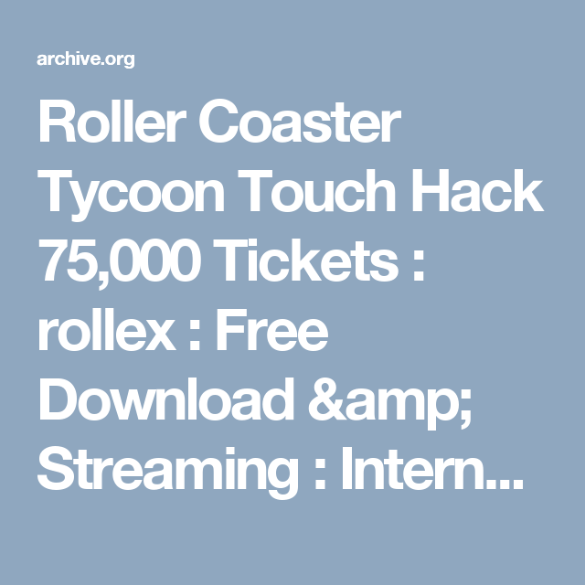Roller Coaster Tycoon Touch Hack 75,000 Tickets : rollex : Free
