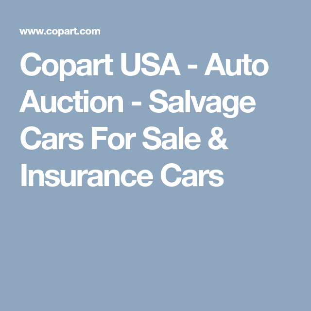 Copart Usa Auto Auction Salvage Cars For Sale Insurance Cars