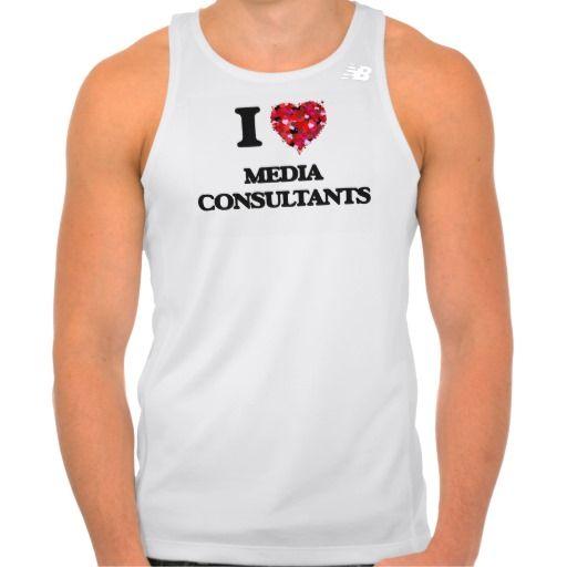 I Love Media Consultants T-shirts Tank Tops