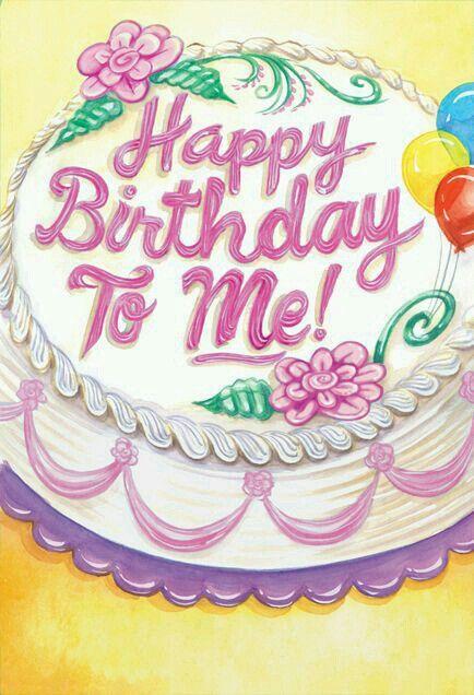 Happy Birthday To Me Happy Birthday Pinterest Happy Birthday