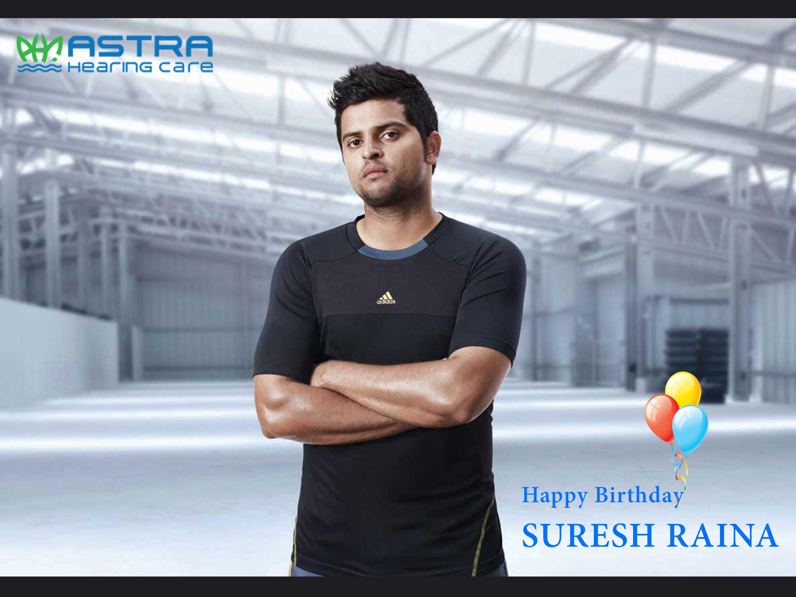 Astra Hearing Care wishes cricket star Suresh Raina a very