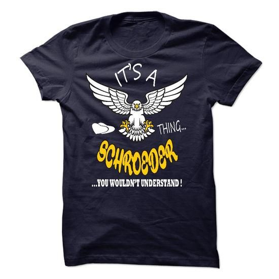 Its a Schroeder thing - #customized sweatshirts #crew neck sweatshirt. CHEAP PRICE:  => https://www.sunfrog.com/Names/Its-a-Schroeder-thing-20531098-Guys.html?id=60505