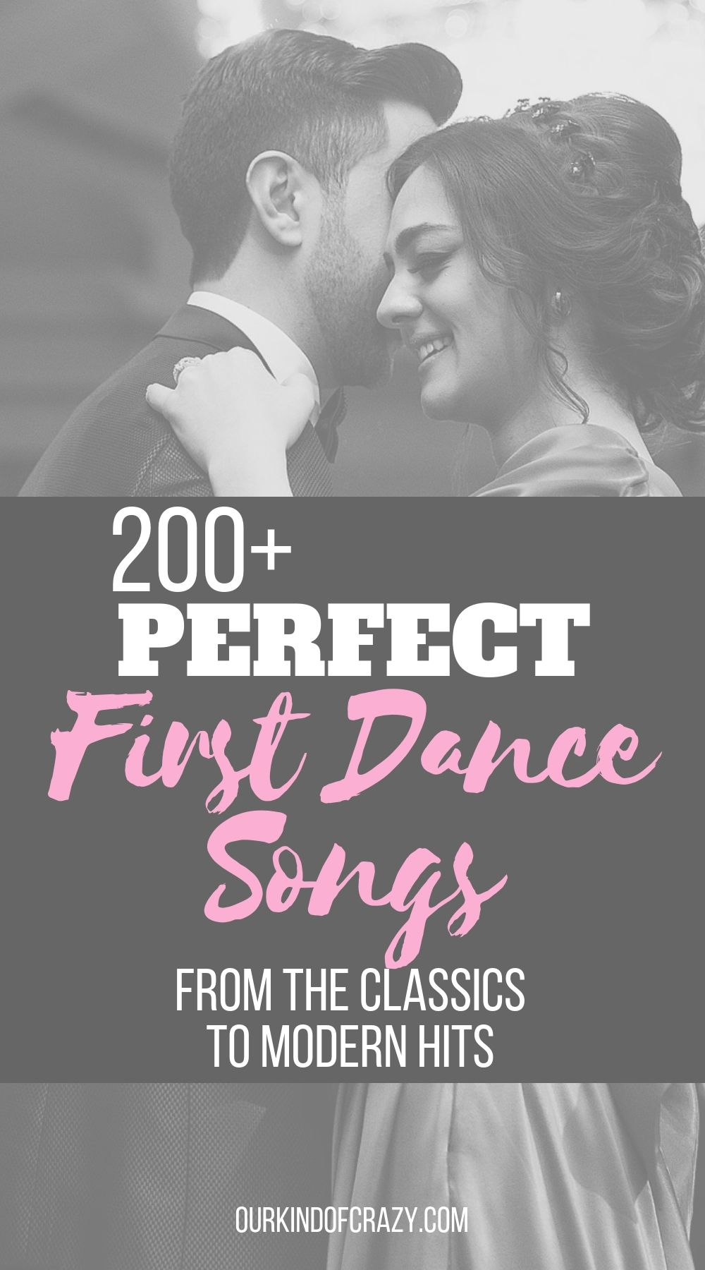Over 200 Top First Dance Song Ideasfrom The Classics To Modern Hits Looking For A Great Wedding Play Your