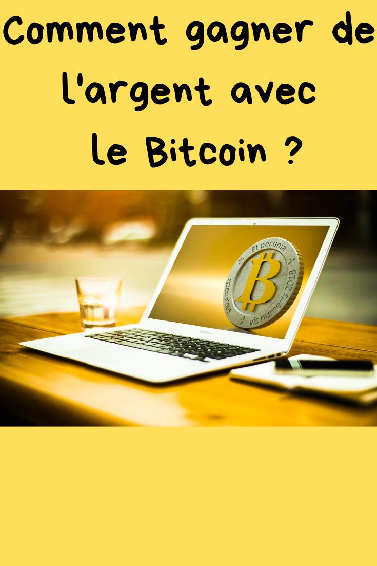comment gagner de l argent avec bitcoin