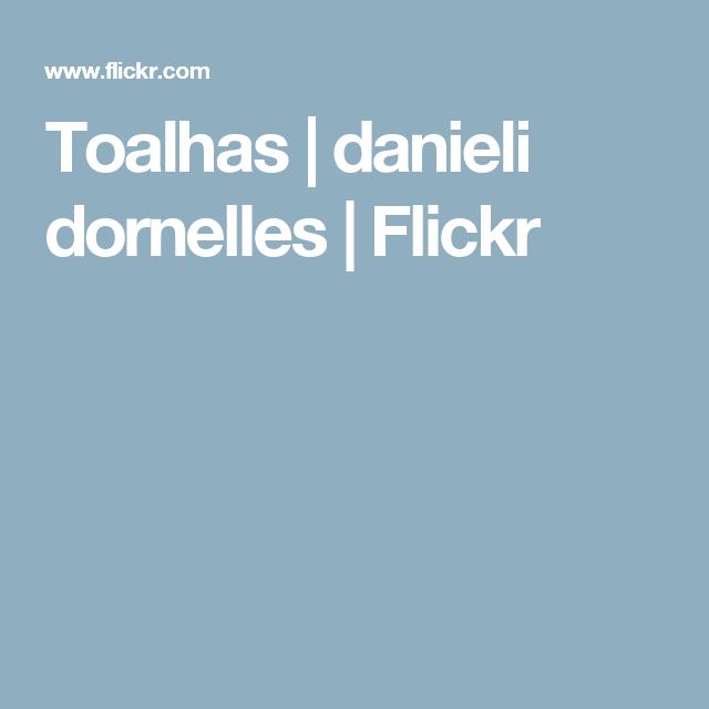 Toalhas | danieli dornelles | Flickr