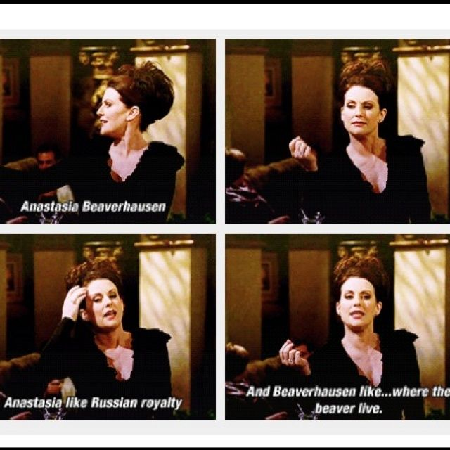 The Very Best Of Tv Film Karen Walker Quotes Anastasia Beaverhausen Hilarious