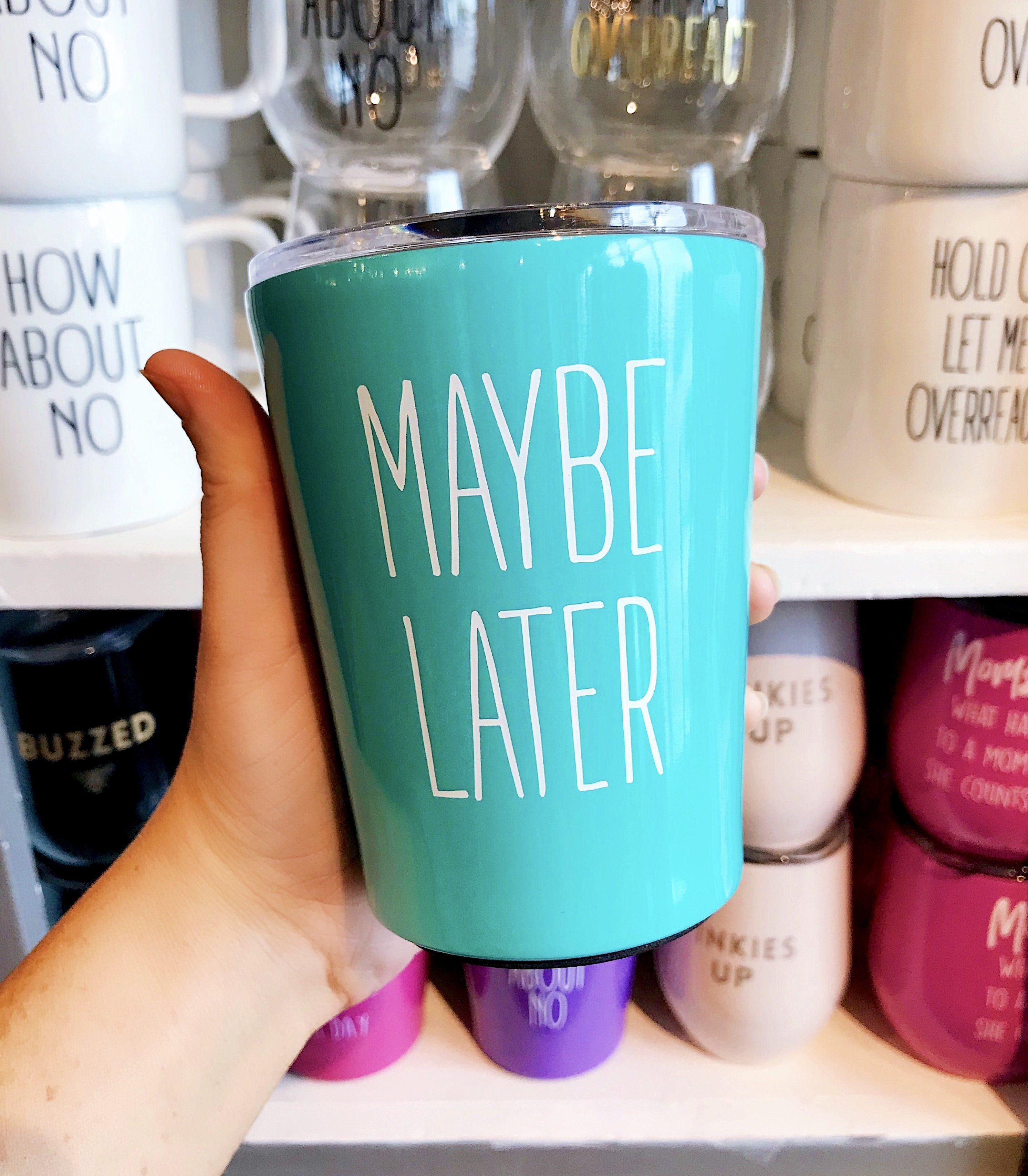 Photo of 'Maybe Later' Teal Coffee Tumbler